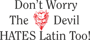 Don't Worry The Devil Hates Latin Too! Logo Vector