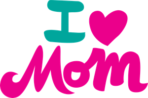 I Love Mom - Happy Mother's Day Logo Vector